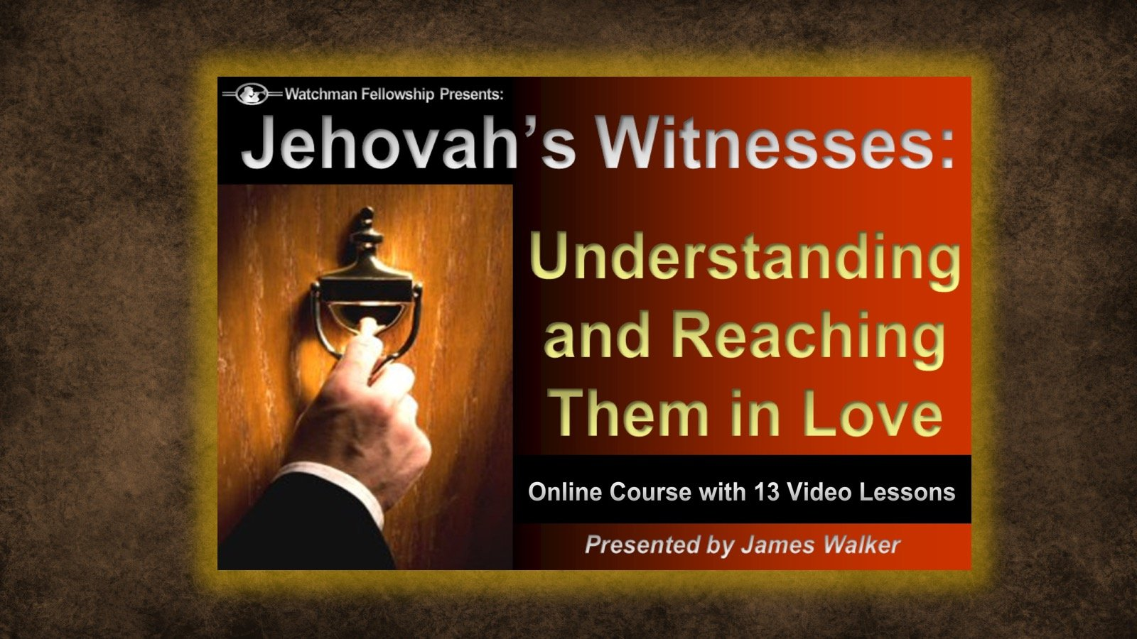 Jehovah's Witnesses: Understanding and Reaching Them in Love
